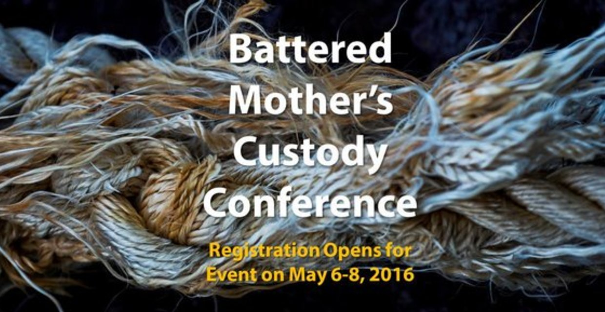 Battered Mother's Custody Conference 2016