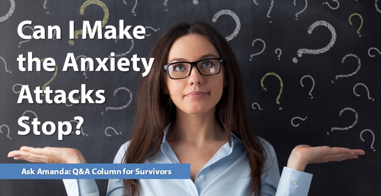 Ask Amanda: Can I Make Anxiety Attacks Stop?