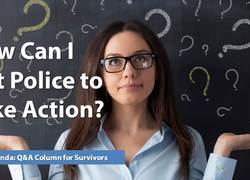 Ask Amanda: How Can I Get Police to Take Action?