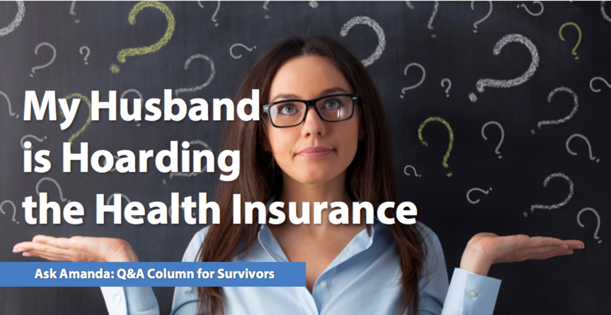 Ask Amanda: My Husband is Hoarding the Health Insurance