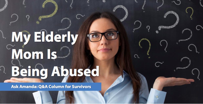 Ask Amanda: My Elderly Mom Is Being Abused