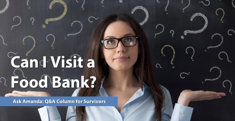 Ask Amanda: Can I Visit a Food Bank?