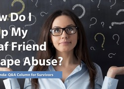 Ask Amanda: How Do I Help My Deaf Friend Escape Abuse?
