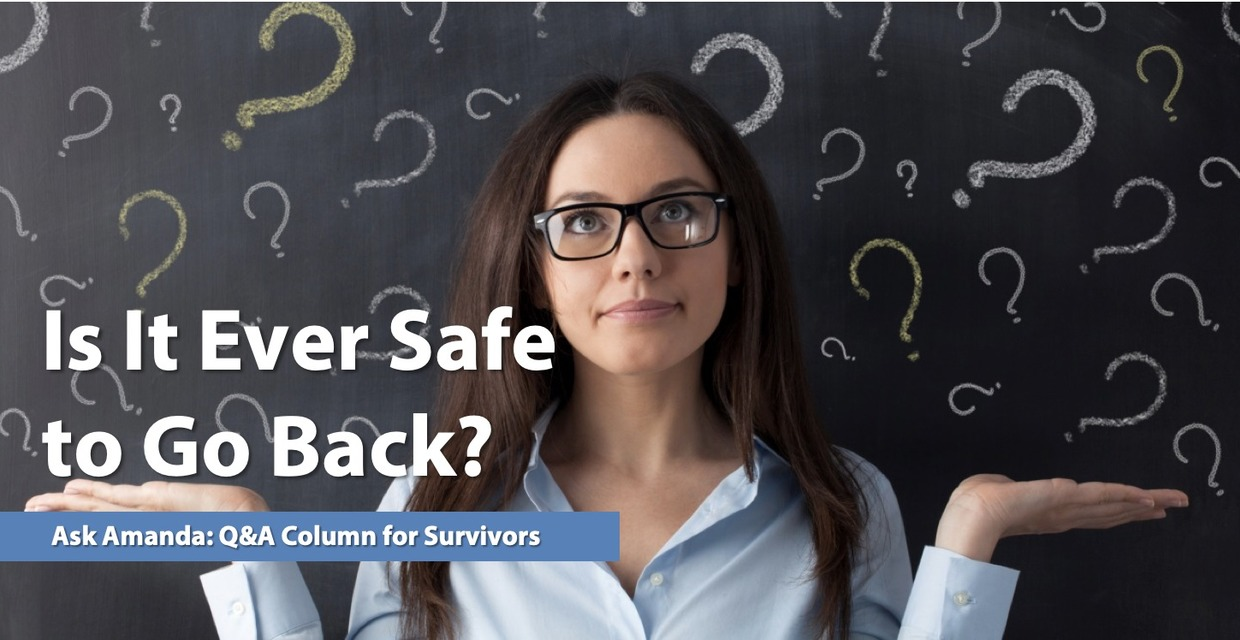 Ask Amanda: Is It Ever Safe to Go Back?