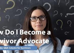 Ask Amanda: How Do I Become a Survivor Advocate?