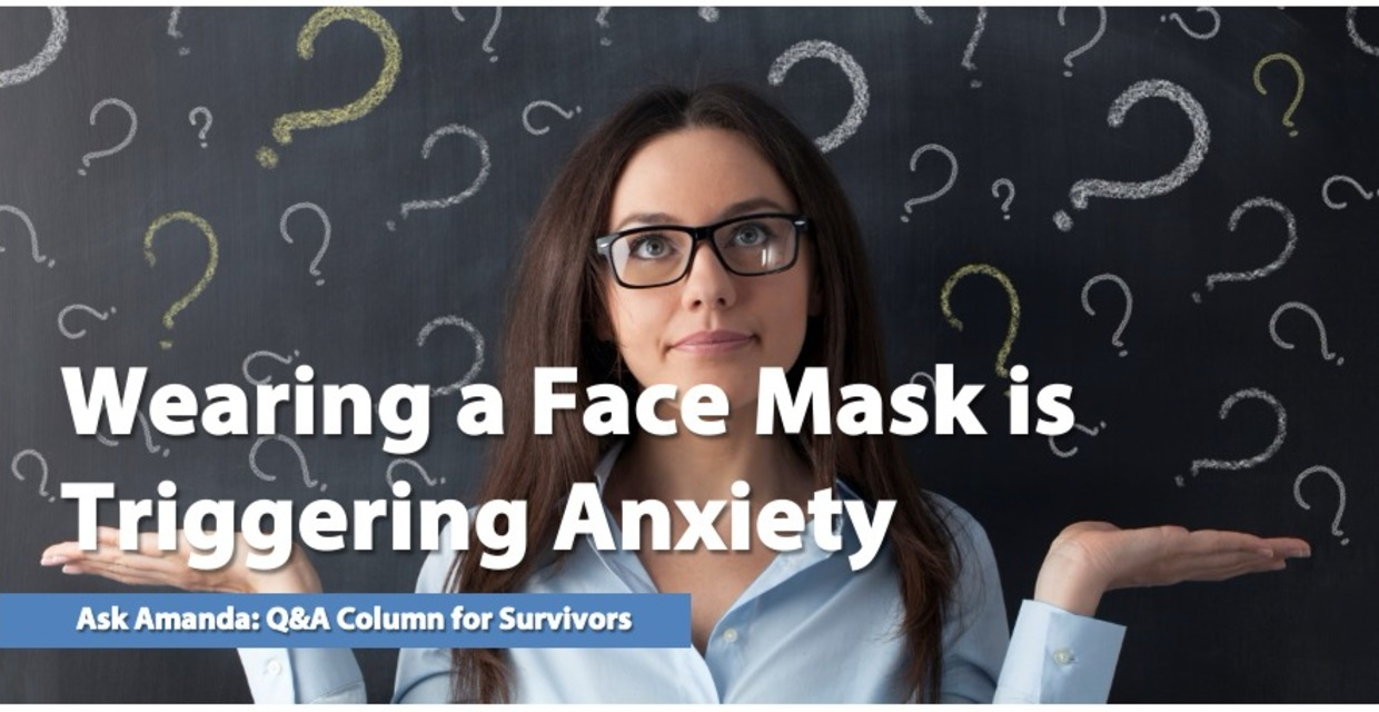 Ask Amanda: Wearing a Face Mask is Triggering Anxiety