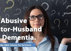 Ask Amanda: My Abusive Pastor-Husband Has Dementia